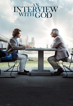 An Interview with God 2018 Free Download Mp4