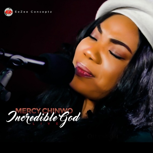 Mercy Chinwo - Incredible God Download Mp3
