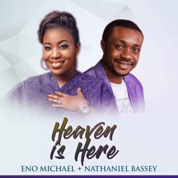 Eno Michael Ft Nathaniel Bassey – Heaven Is here
