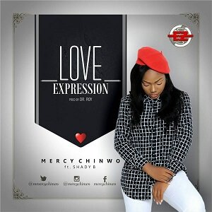Mercy Chinwo ft. Shady B – Love Expression Download Mp3