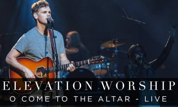 Elevation Worship – O Come To The Altar