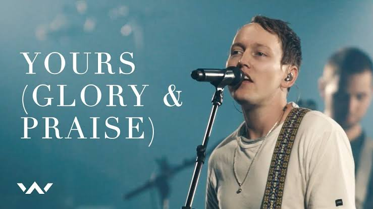 Elevation Worship – Yours (Glory and Praise)