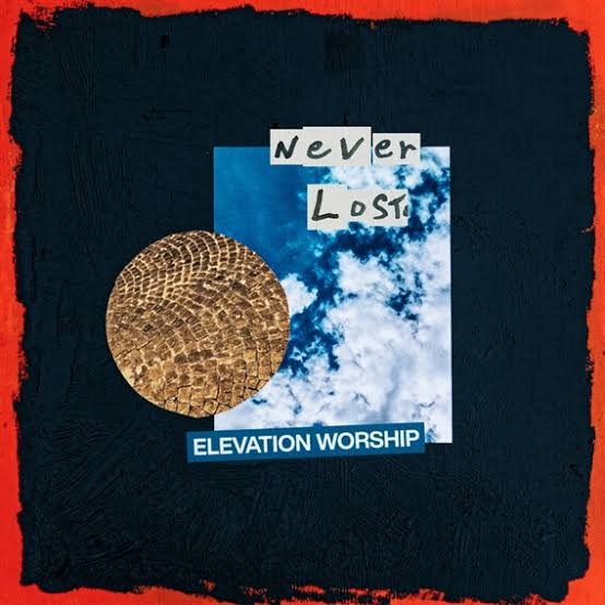 Elevation Worship – Never Lost